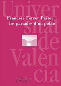 Francesc Ferrer Pastor: les paraules d'un poble