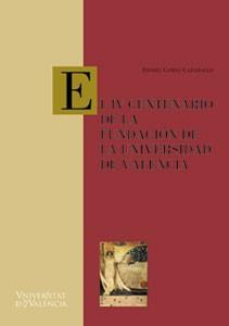 El IV Centenario de la fundación de la Universidad de Valencia