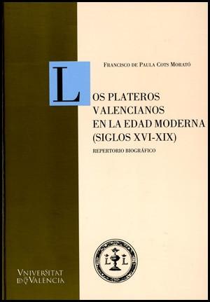 Los plateros valencianos en la Edad Moderna (siglos XVI-XIX)
