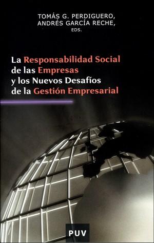 La responsabilidad social de las empresas y los nuevos desafíos de la gestión empresarial