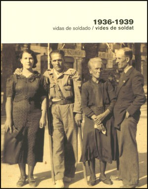 1936-1939 Vidas de soldado / Vides de soldat