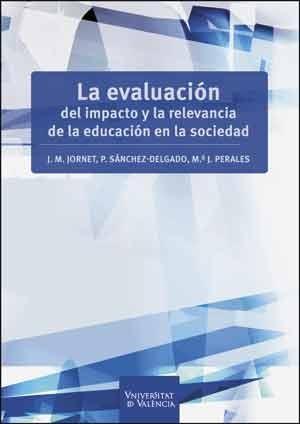 La evaluación del impacto y la relevancia de la educación en la sociedad