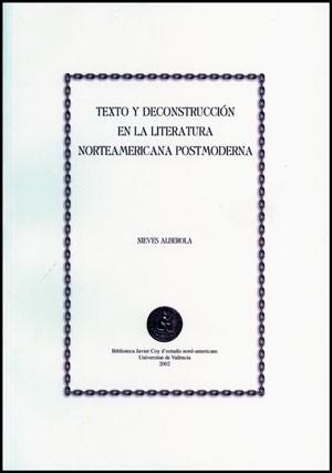 Texto y deconstrucción en la literatura norteamericana postmoderna