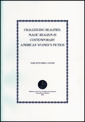 Challenging Realities: Magic Realism in Contemporary American Women's Fiction