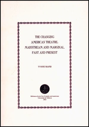 The Changing American Theatre: Mainstream and Marginal, Past and Present