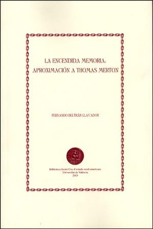 La encendida memoria: aproximación a Thomas Merton