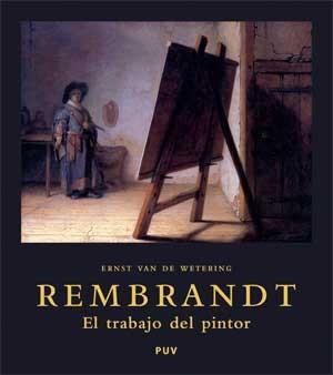 Rembrandt. El trabajo del pintor