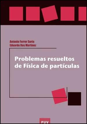 Problemas resueltos de Física de partículas