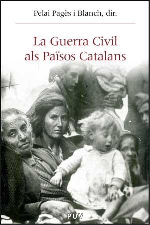 La Guerra Civil als Països Catalans (1936-1939)