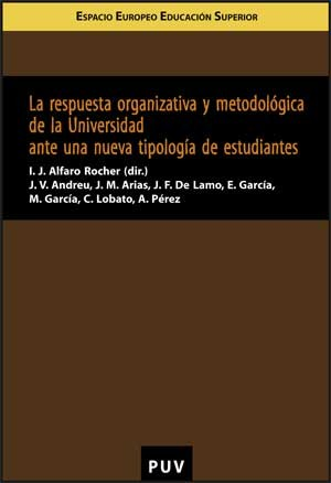 La respuesta organizativa y metodológica de la Universidad ante una nueva tipología de estudiantes