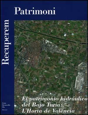 El patrimonio hidráulico del Bajo Turia: L'Horta de València
