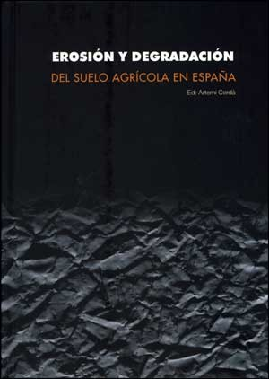 Erosión y degradación del suelo agrícola en España