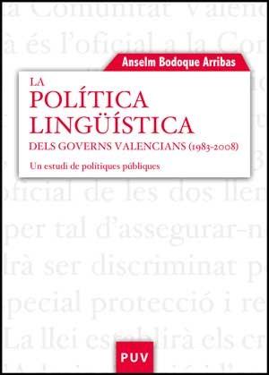 La política lingüística dels governs valencians (1983-2008)