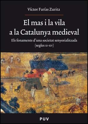 El mas i la vila a la Catalunya medieval