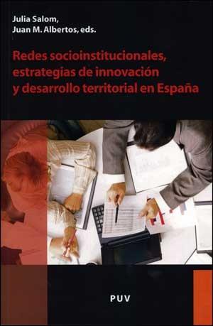 Redes socioinstitucionales, estrategias de innovación y desarrollo territorial en España
