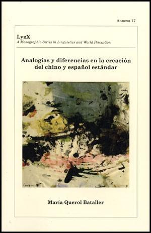 Analogías y diferencias en la creación del chino y español estándar