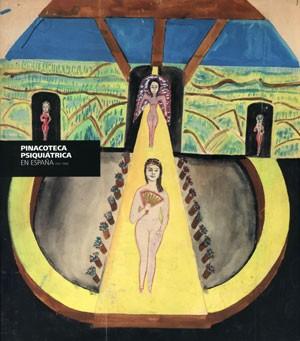 Pinacoteca Psiquiátrica en España 1917-1990
