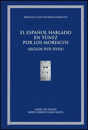 El español hablado en Túnez por los moriscos (siglos  XVII-XVIII)