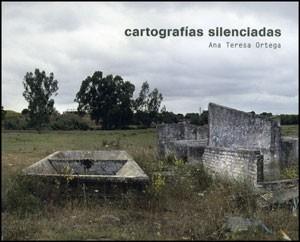 Cartografías silenciadas. Ana Teresa Ortega