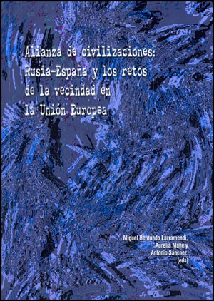 Alianza de civilizaciones: Rusia-España y los retos de la vecindad en la Unión Europea