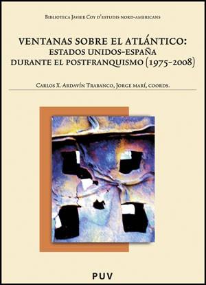 Ventanas sobre el Atlántico:Estados Unidos-España durante el postfranquismo (1975-2008)