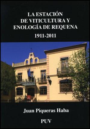 La Estación de Viticultura y Enología de Requena 1911-2011