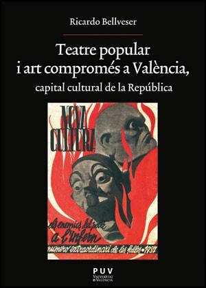 Teatre popular i art compromés a València, capital cultural de la República