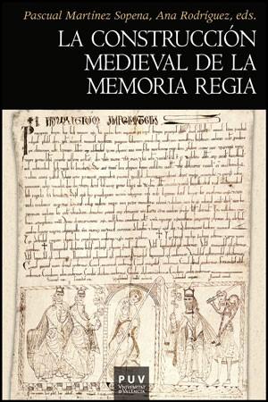 La construcción medieval de la memoria regia