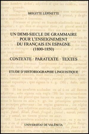 Un demi-siecle de grammaire pour l'enseignement du français en Espagne (1800-1850)