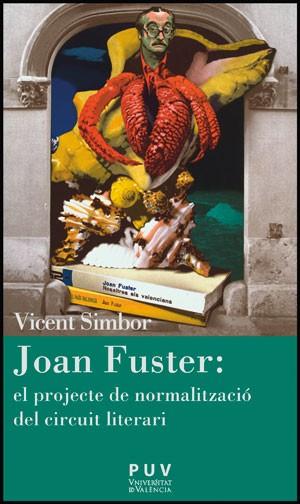 Joan Fuster: el projecte de normalització del circuit literari