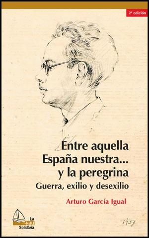 Entre aquella España nuestra. y la peregrina, 2a ed.