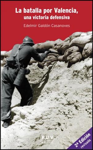 La batalla por Valencia, una victoria defensiva, 2a ed.