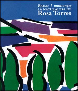 Boscos i muntanyes. La naturalesa de Rosa Torres