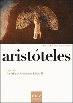 Aristóteles. Leyendo «La ética a Nicómaco. Libro II»