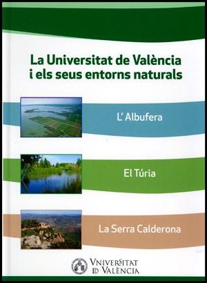 La Universitat de València i els seus entorns naturals. Volum 1