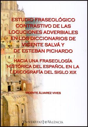 Estudio fraseológico contrastivo de las locuciones adverbiales en los diccionarios de Vicente Salvá y de Esteban Pichardo