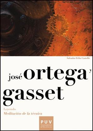 José Ortega y Gasset. Leyendo «Meditación de la técnica»