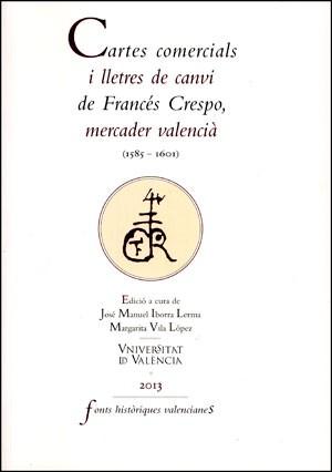 Cartes comercials i lletres de canvi de Francés Crespo, mercader valencià (1585-1601)