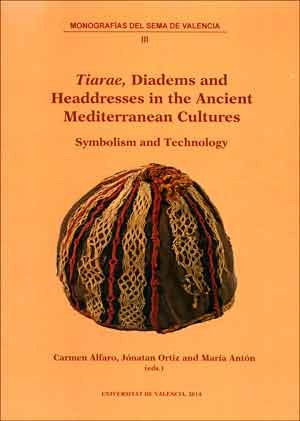 Tiarae', Diadems and Headdresses in the Ancient Mediterranean Cultures