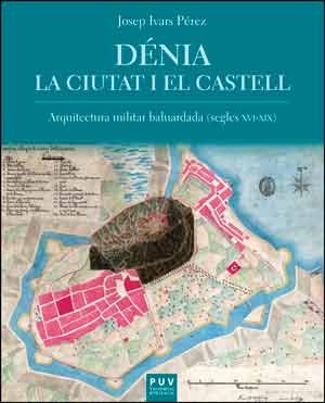 Dénia. La ciutat i el castell