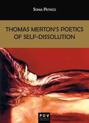 Thomas Merton's Poetics of Self-Dissolution
