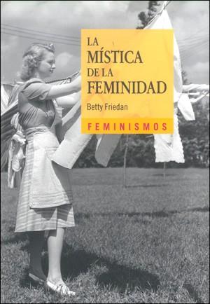 La mística de la feminidad, 2a ed.