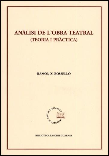 Anàlisi de l'obra teatral (teoria i pràctica), 2a ed.