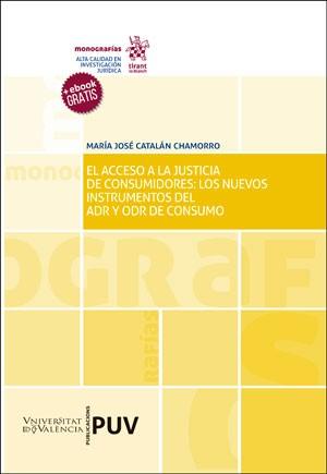 El acceso a la justicia de consumidores: los nuevos instrumentos del ADR y ODR de consumo