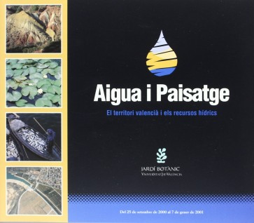 Aigua i paisatge. El territori valencià i els recursos hídrics