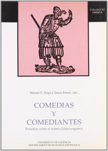 Comedias y comediantes. Estudios sobre el teatro clásico español