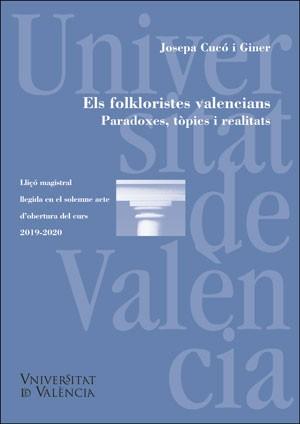 Els folkloristes valencians. Paradoxes, tòpics i realitats/ Los folcloristas valencianos. Paradojas, tópicos y realidades