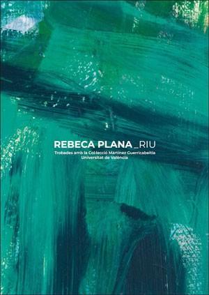 Rebeca Plana. Riu