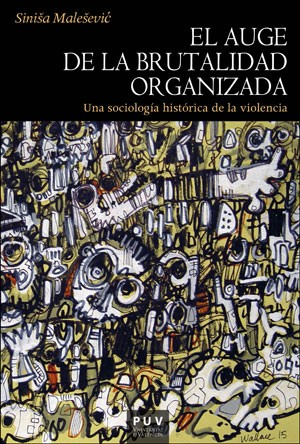 El auge de la brutalidad organizada