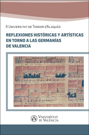 Reflexiones históricas y artísticas entorno a las Germanías de Valencia